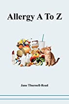 Allergy A to Z by Jane Thurnell-Read