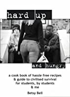 Hard-up and Hungry: A Cookery Book of…