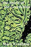 Neasham, Mary: The Spirit Of The Green Man