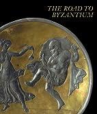 The Road to Byzantium: Luxury Arts of…