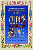 Hrh Princess Michael Kent: Cupid and the King