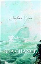 Sea Change by Julie-Ann Rowell