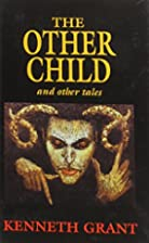 The Other Child And Other Tales by Kenneth…