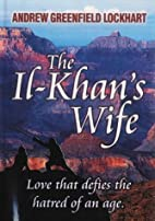 The Il-khan's Wife by Andrew Greenfield…