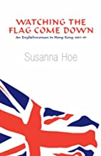 Watching the Flag Come Down: An Englishwoman…