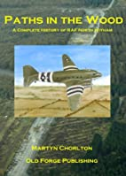 Paths in the Wood: A Complete History of RAF…