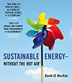 Sustainable Energy - Without the Hot Air by…