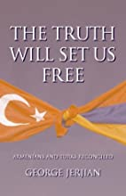 The Truth Will Set Us Free: Armenians and…