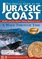 The Official Guide to the Jurassic Coast:…