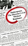 Bogdanov, Michael: Shakespeare the Director's Cut (v. 1)
