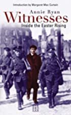 Witnesses: Inside the Easter Rising by Annie…