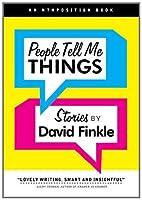 People Tell Me Things by David Finkle