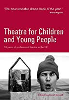 Theatre for Children and Young People: 50…