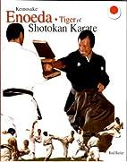 Keinosuke Enoeda: Tiger of Shotokan Karate…