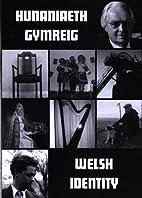 Hunaniaeth Gymreig: Welsh Identity by T.…