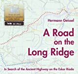 Geissel, Hermann: A Road on the Long Ridge: In Search of the Ancient Highway on the Esker Riada