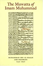 The Muwatta of Imam Muhammad al-Shaybani by…
