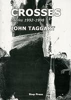 Crosses: Poems, 1992-1998 by John Taggart