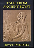 Tales from Ancient Egypt by Joyce Tyldesley