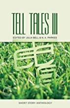 Tell Tales: The Anthology of Short Stories:…