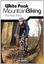 White Peak Mountain Biking: The Pure Trails…