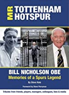 Mr. Tottenham Hotspur: Bill Nicholson OBE -…