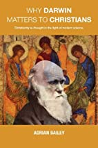 Why Darwin Matters to Christians by Adrian…