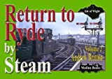 Britton, Andrew: Return to Ryde by Steam