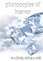 Photocopies of Heaven by Maurice Suckling