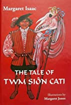 The Tale of Twm Siôn Cati by Margaret Isaac