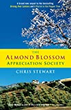 Chris Stewart: The Almond Blossom Appreciation Society