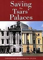 Saving the Tsars' Palaces by Christopher…