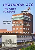 Heathrow ATC: The First 50 Years by Brian…