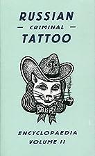 Russian Criminal Tattoo Encyclopaedia Volume…