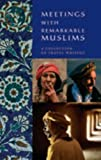 Baring, Rose: Meetings With Remarkable Muslims: A Collection of Travel Writing