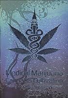 Medical Marijuana / Cannabis Cultivation:…