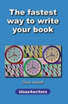 The Fastest Way to Write Your Book by Dave…