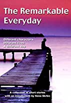 The Remarkable Everyday by Various