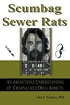 Scumbag Sewer Rats by John E Smethers