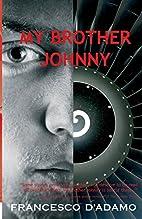 My Brother Johnny by Francesco D'Adamo