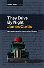 They Drive by Night (London Books) by James…