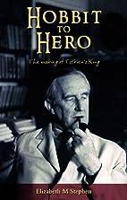 Hobbit to Hero: The Making of Tolkien's King…