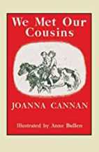 We Met Our Cousins by Joanna Cannan