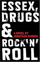 Essex Drugs & Rock N Roll by Jonathan Durden