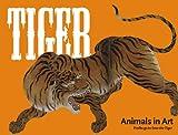 Skipwith, Joanna: Tiger: No. 2 (Animals in Art)