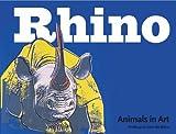 Skipwith, Joanna: Rhino (Animals in Art)