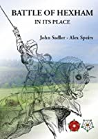 Battle of Hexham in Its Place by John Sadler