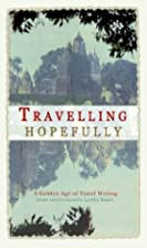 Travelling Hopefully: A Golden Age of Travel…