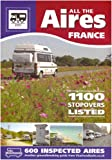 George, Melanie: All the Aires - France: Motorhome Aires De Service Guide to French Stopovers in English