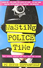 Wasting Police Time: The Crazy World of the…
